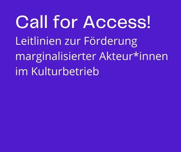 Textgrafik: Call for Access! Leitlinien zur Förderung marginalisierter Akteur*innen im Kulturbetrieb